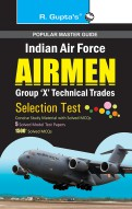 Indian Air Force: Airmen (Group 'X' Technical Trades) Recruitment Exam Guide
