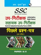SSC: Sub Inspector (CPO/CAPFs/Delhi Police) & ASI (CISF) Previous Years' Papers (Solved)