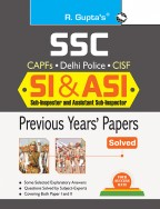 SSC: Sub Inspector (CAPFs/Delhi Police) & ASI (CISF) Previous Years' Papers (Solved)