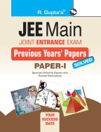 JEE Main - Joint Entrance Exam - Previous Years' Papers (Solved) for Paper-I
