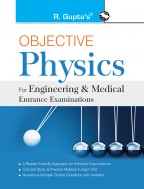 Objective Physics: for Engineering and Medical Entrance Examinations