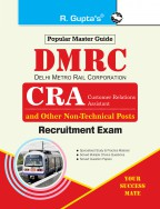 DMRC: CRA & Other Non-Technical Posts Recruitment Exam Guide
