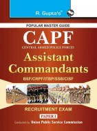 UPSC: CAPF (Central Armed Police Forces) Assistant Commandant (Paper-I) Exam Guide
