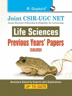 Joint CSIR-UGC NET : Life Sciences - Previous Years' Papers (Solved)