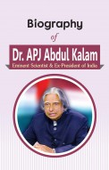 Biography of Dr. APJ Abdul Kalam: Eminent Scientist & Ex-President of India