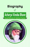 Biography of Acharya Vinoba Bhave: Social Reformer and Spiritual Teacher