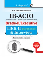 IB-ACIO: Grade-II/Executive (Tier-II) Descriptive Exam & Interview Guide