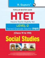 HTET (TGT) Trained Graduate Teacher (Level-2) Social Studies (Class VI to VIII) Exam Guide