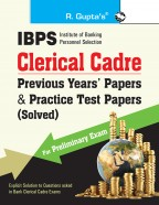 IBPS (CWE) Clerical Cadre Previous Years' Papers & Practice Test Papers (Solved with Explanatory Answers): for Preliminary Exam