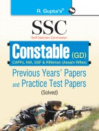 SSC Constable (GD) (CAPFs/NIA/SSF/Rifleman-Assam Rifles) Previous Years' Papers and Practice Test Papers (Solved)