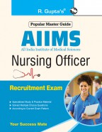 AIIMS Nursing Officer (Staff Nurse–Grade-II) Group 'B' Recruitment Exam Guide