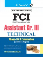 FCI Assistant Grade III (Technical) Phase-I & II (Common Paper) Recruitment Exam Guide