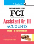 FCI Assistant Grade III (Accounts) Phase-I & II Recruitment Exam Guide