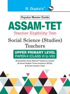 Assam TET: Social Science (Studies) Teachers Upper Primary Level Paper-II (for Class VI to VIII) Guide
