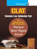 CLAT: Common Law Admission Test (For UG Programmes) Previous Years' Papers (Solved)