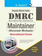 DMRC: Maintainer (Electronic Mechanic) Recruitment Exam Guide