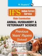 IFS: Main Exam (Animal Husbandry & Veterinary Science) Previous Years' Papers (Solved)