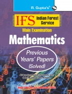 IFS: Main Exam (Mathematics) Previous Years' Papers (Solved)