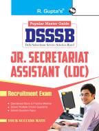 DSSSB: Junior Secretariat Assistant (LDC) Recruitment Exam Guide