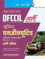 DFCCIL : Junior Executive (Operations & BD) Recruitment Exam Guide