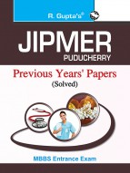 JIPMER (Puducherry) MBBS Entrance Examination Previous Years' Papers (Solved)