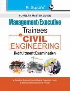 Civil Engineers (Executive Trainees, Graduate Trainees, Management Trainees etc. Recruitment Exam Guide