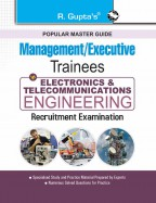Management/Executive Trainees: Electronics & Telecommunications Engineering Recruitment Exam Guide