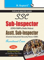 SSC: Sub-Inspector (Delhi Police/CAPFs) and Assistant Sub-Inspector (CISF) (Paper I & II) Recruitment Exam Guide