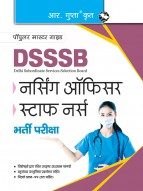 DSSSB: Nursing Officer & Staff Nurse Recruitment Exam Guide