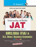 Delhi University: Joint Admission Test (JAT) - BMS/BBA (FIA) & B.A. (Hons.) Business Economics Exam Guide