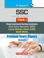 SSC-CHSL (10+2): (Tier-I) Postal Assistant/Sorting Assistants, DEO, LDC, Court Clerks Previous Years' Papers (Solved)