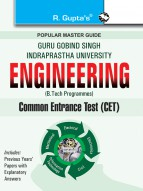 GGSIPU: B. Tech (Bachelor of Technology) Common Entrance Exam Guide