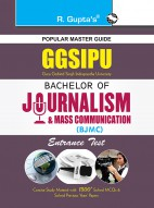 GGSIPU: Bachelor of Journalism and Mass Communication (BJMC) Entrance Exam Guide
