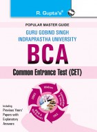 GGSIPU: BCA (Bachelor of Computer Applications) Common Entrance Test Guide