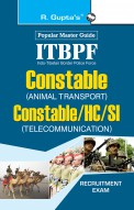 ITBPF Constable (Animal Transport)/Constable, Head Constable, Sub-Inspector (Telecom) Recruitment Exam Guide