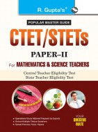 CTET/STETs: Paper-II (For Classes VI to VIII) Elementary Stage for (Mathematics & Science Teachers) Exam Guide