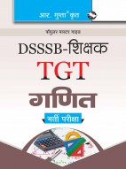 DSSSB: Teachers (TGT) Mathematics Exam Guide