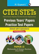 CTET: Previous Years' Papers & Practice Test Papers (Solved) (Paper-II) Mathematics & Science Teachers (Class VI-VIII)