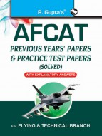 AFCAT (Air Force Common Admission Test): Previous Years' Papers & Practice Test Papers (Solved)