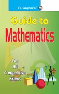 Guide To Mathematics: for All Competitive Exams
