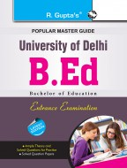 Delhi University B.Ed. Entrance Exam Guide