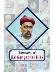 Biography of Bal Gangadhar Tilak