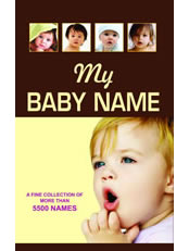 My Baby Name: A fine Collection of More than 5500 Names