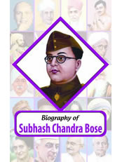Biography of Subhash Chandra Bose