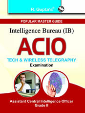 IB-ACIO (Intelligence Bureau—Assistant Central Intelligence Officers) Grade II–Tech. & Wireless Telegraphy Exam Guide