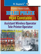Delhi Police: Head Constable (Assistant Wireless/Tele-Printer Operator) Exam Guide