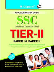 SSC Combined Graduate Level: TIER-II (Paper I & Paper II)  Recruitment Exam Guide