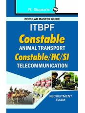 ITBPF Constable (Animal Transport)/Constable, Head Constable, Sub-Inspector (Telecommunication) Recruitment Exam Guide