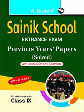 Sainik School: Previous Years' Papers (Solved) with Explanatory Answers (For Class IX)