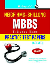 NEIGRIHMS-Shillong: MBBS Entrance Exam Practice Test Papers (Solved)